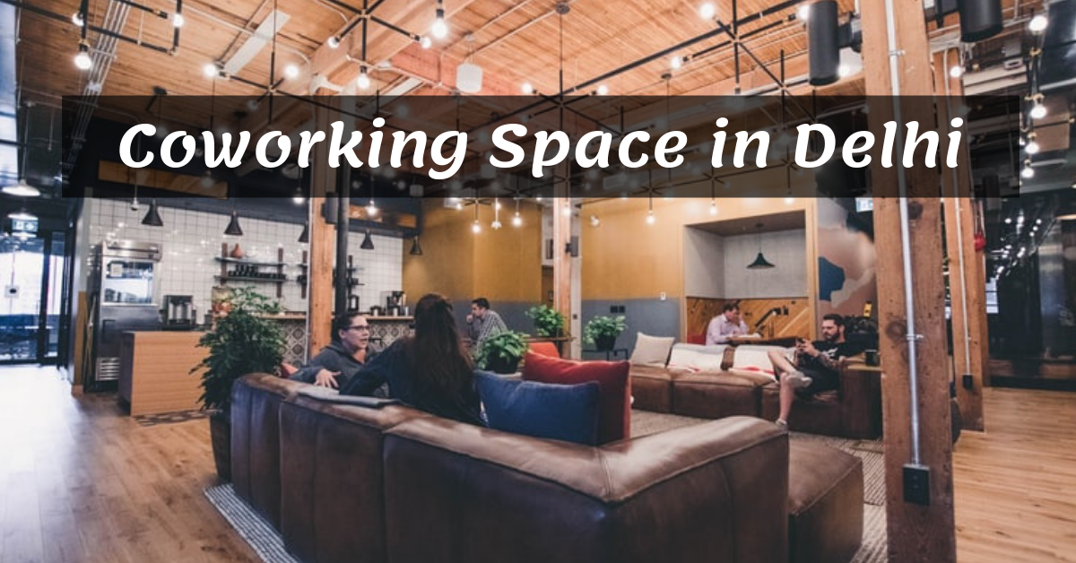 Coworking Space and Shared Office in Delhi